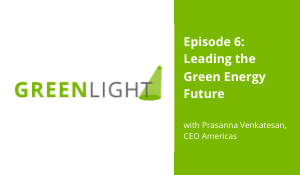 GREENLIGHT ep. 6: Leading the Green Energy Future
